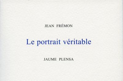 Le portrait véritable, Jean Frémon / Illustrated by Jaume Plensa